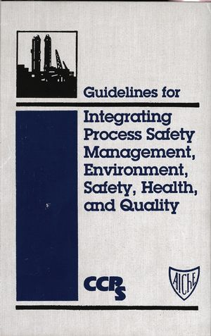 Integrating Process Safety Management Environment Safety, Health And Quality